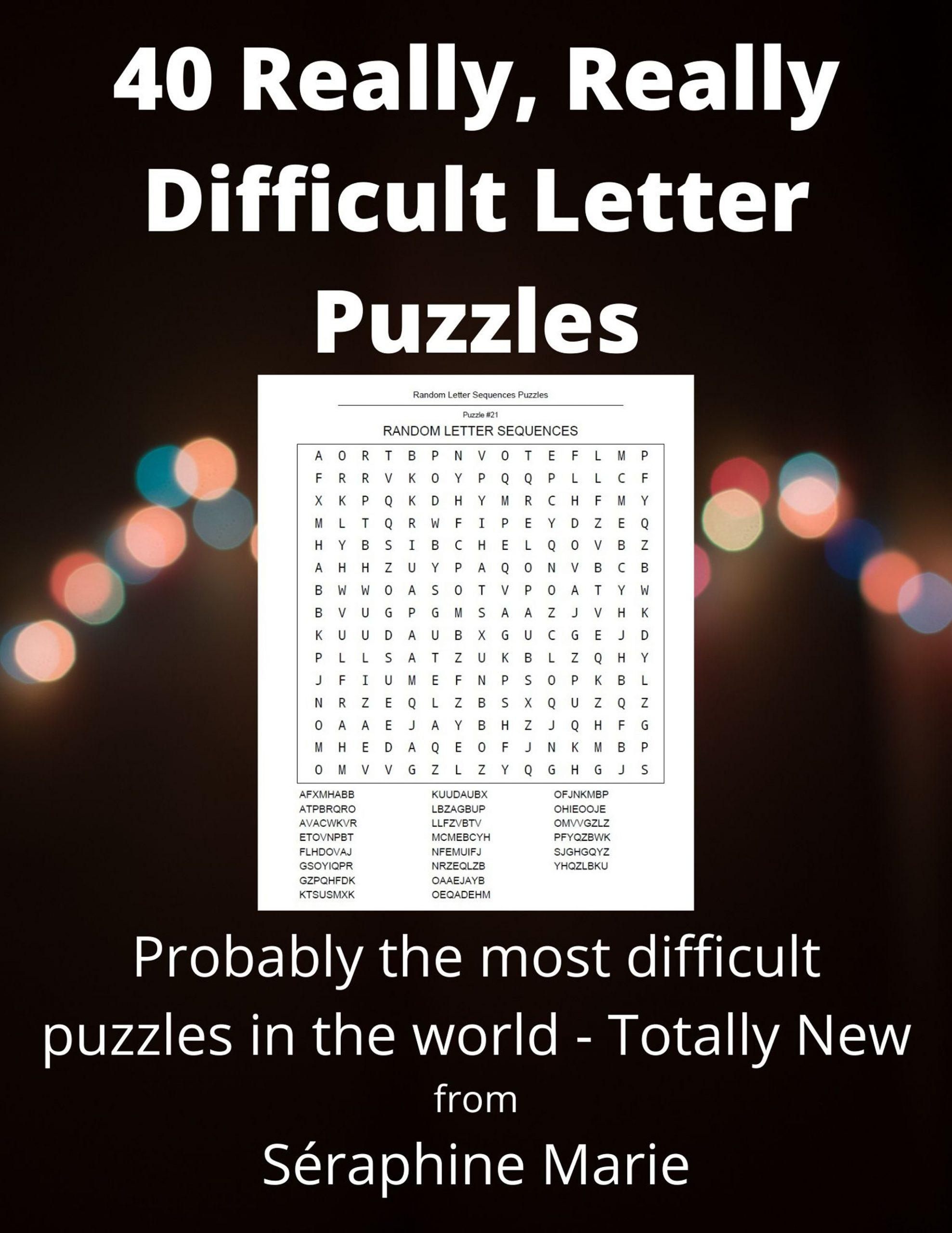 40 Really, Really Difficult Letter Puzzles